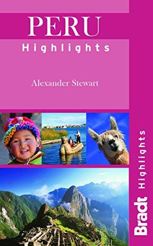 Peru Highlights (Bradt Travel Guides (Highlights Guides)): Stewart, Alexander