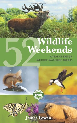 52 Wildlife Weekends (Bradt Travel Guides (Wildlife: Lowen, James