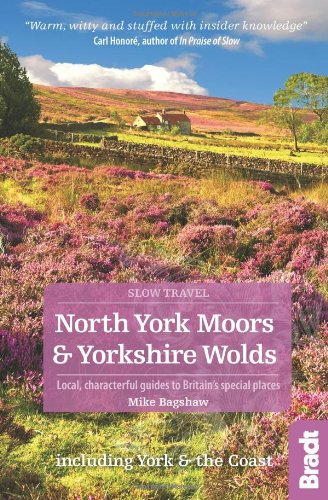 9781841625485: North York Moors & Yorkshire Wolds (Slow Travel) (Bradt Travel Guides (Slow Travel Series))