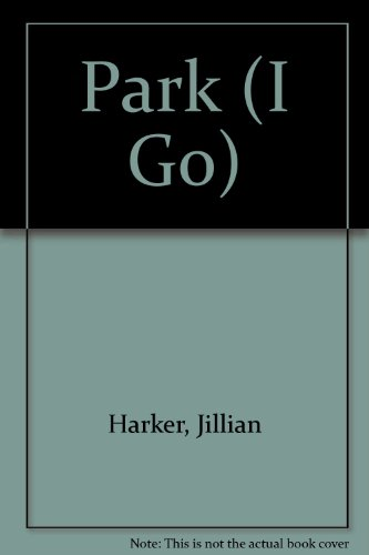 Park (I Go) (9781841640822) by Jillian Harker