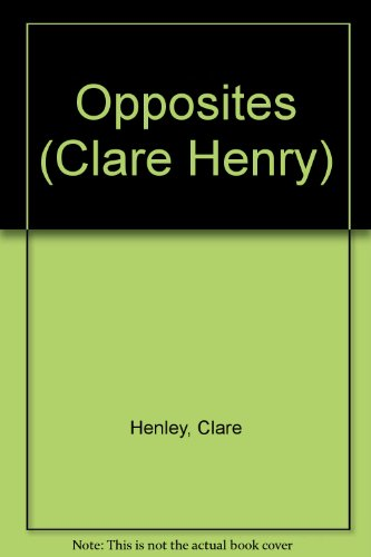 Opposites (Clare Henry): Clare Henley