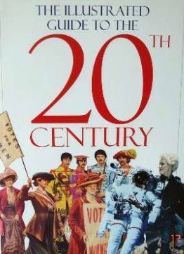 9781841643564: The Illustrated Guide to the History of the 20th Century
