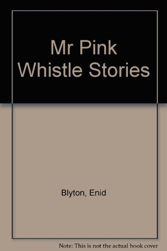 9781841643694: Mr Pink Whistle Stories