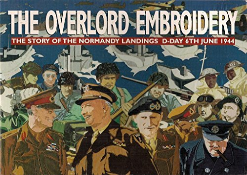 Overlord Embroidery: The Story of the Normandy Landings D-day 6th June 1944 (1841650048) by John McIlwain; Stephen Brooks