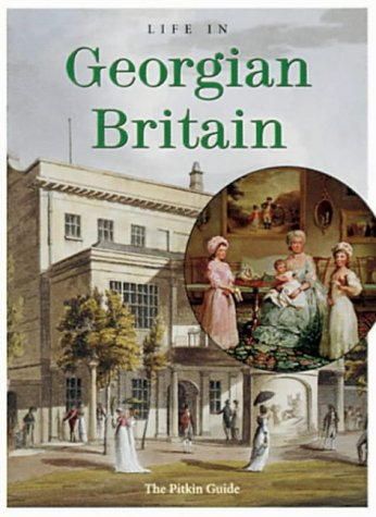 9781841650203: Life in Georgian Britain (Pitkin guides)