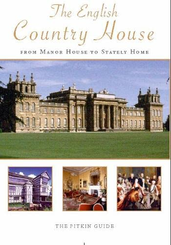 9781841650531: The English Country House: From Manor House to Stately Home