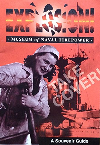 9781841650814: Explosion! Museum of Naval Firepower: Gosport, Hampshire. A Souvenir Guide.