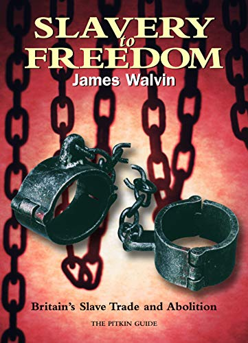9781841652207: Slavery to Freedom: Britain's Slave Trade and Abolition (Pitkin Guides)