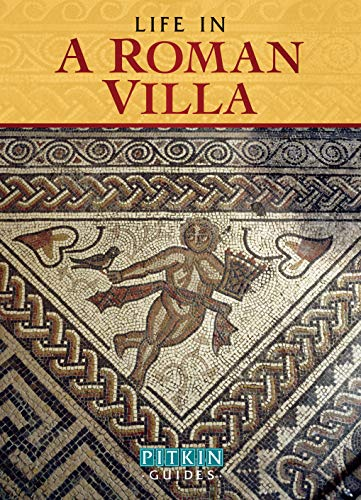 9781841653310: Life in a Roman Villa: From the 1st to the 5th Centuries AD