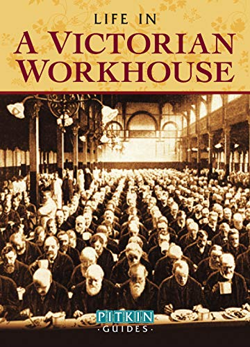 Life in a Victorian Workhouse: Higginbotham, Peter