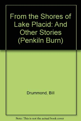 9781841660004: From the Shores of Lake Placid: And Other Stories (Penkiln Burn)