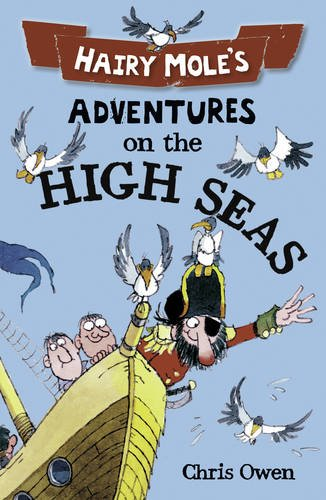 Hairy Mole's Adventures on the High Seas (9781841670836) by Chris Owen