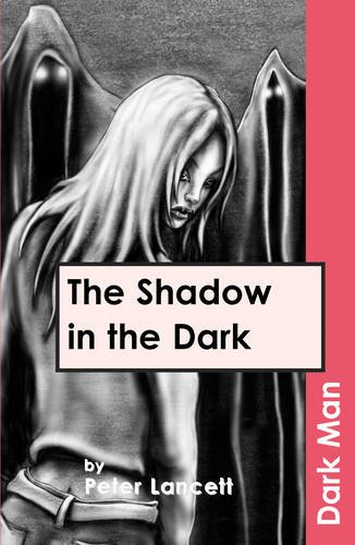 The Shadow in the Darkv. 13 (Dark Man): Peter Lancett