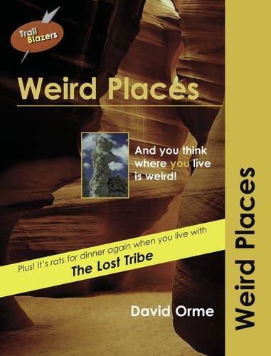 Weird Places (Trailblazers): Orme, David