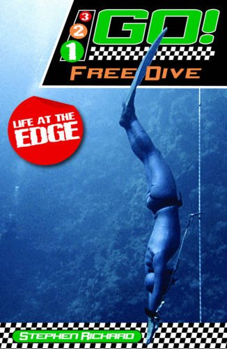 Free Dive: Life at the Edge (321 Go!): Rickard, Stephen