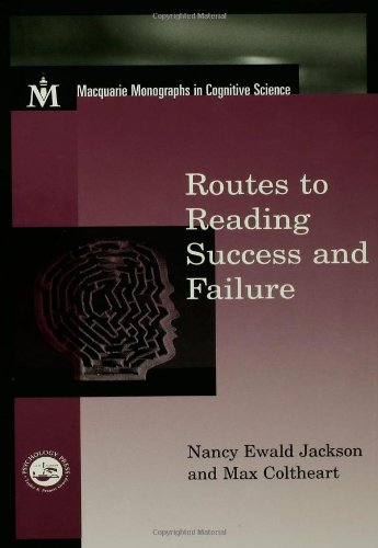 Routes To Reading Success and Failure: Toward an Integrated Cognitive Psychology of Atypical Reading (Macquarie Monographs in Cognitive Science) (1841690112) by Nancy E. Jackson; Max Coltheart