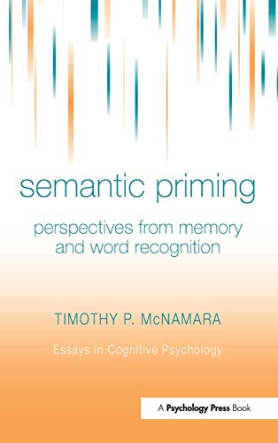 9781841690797: Semantic Priming: Perspectives from Memory and Word Recognition (Essays in Cognitive Psychology)