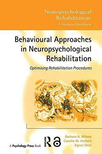 9781841691831: Behavioural Approaches in Neuropsychological Rehabilitation: Optimising Rehabilitation Procedures (Neuropsychological Rehabilitation: A Modular Handbook)