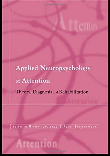 Applied Neuropsychology of Attention: Theory, Diagnosis and: Adriaan H Van