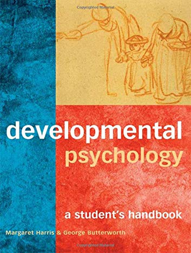 Developmental Psychology: A Student's Handbook: Harris, Margaret; Butterworth,