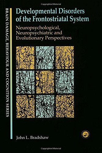 9781841692265: Developmental Disorders of the Frontostriatal System: Neuropsychological, Neuropsychiatric and Evolutionary Perspectives (Brain Damage, Behaviour and Cognition)