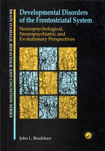 9781841692272: Developmental Disorders of the Frontostriatal System: Neuropsychological, Neuropsychiatric and Evolutionary Perspectives (Brain, Behaviour and Cognition)
