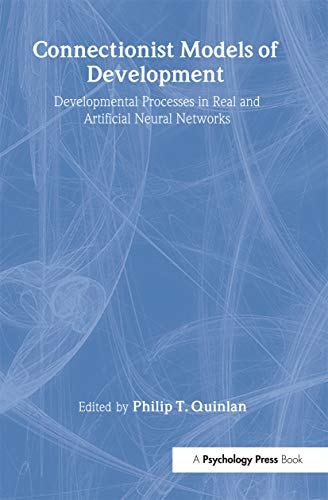 9781841692685: Connectionist Models of Development: Developmental Processes in Real and Artificial Neural Networks (Studies in Developmental Psychology)