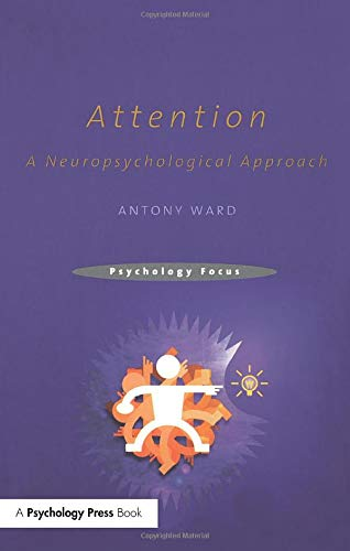 9781841693286: Attention: A Neuropsychological Approach (Psychology Focus Psychology Focus Psychology Focus)
