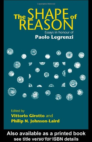 The Shape of Reason: Essays in Honour of Paolo Legrenzi (Psychology Press Festschrift Series): ...