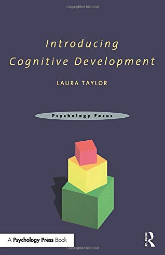 Introducing Cognitive Development: Laura M. Taylor