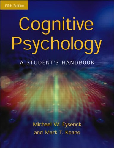 Cognitive Psychology: A Student's Handbook (5th Edition): Michael W. Eysenck,