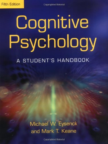 Cognitive Psychology: A Student's Handbook 5th Edition (1841693596) by Mark T. Keane; Michael W. Eysenck