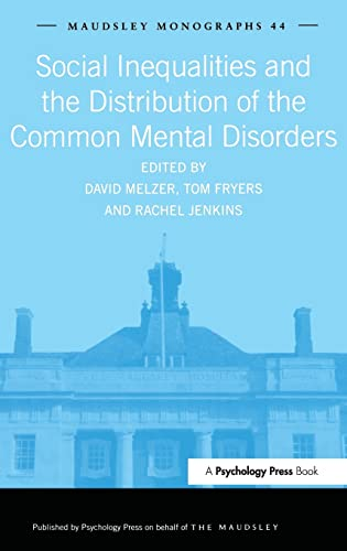 9781841693859: Social Inequalities and the Distribution of the Common Mental Disorders (Maudsley Series)