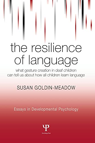 9781841694368: The Resilience of Language: What Gesture Creation in Deaf Children Can Tell Us About How All Children Learn Language (Essays in Developmental Psychology)