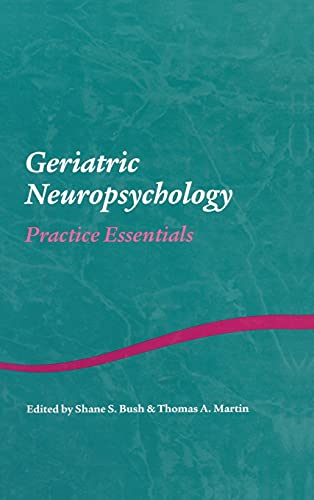 9781841694436: Geriatric Neuropsychology: Practice Essentials (Studies on Neuropsychology, Neurology and Cognition)