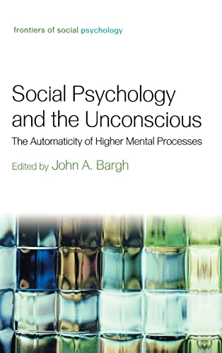 9781841694726: Sociology Psychology and the Unconcious: The Automaticity of Higher Mental Processes (Frontiers of Social Psychology)