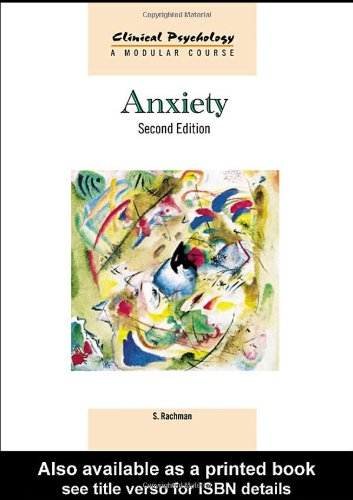 Anxiety (Clinical Psychology: A Modular Course): Rachman, Stanley J.