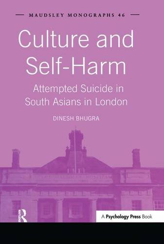 9781841695211: Culture and Self-Harm: Attempted Suicide in South Asians in London (Maudsley Series)
