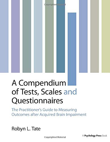 9781841695617: A Compendium of Tests, Scales and Questionnaires: The Practitioner's Guide to Measuring Outcomes after Acquired Brain Impairment