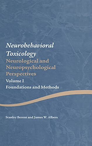 9781841695648: 1: Neurobehavioral Toxicology: Neurological and Neuropsychological Perspectives, Volume I: Foundations and Methods (Studies on Neuropsychology, Neurology and Cognition)