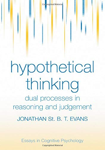 9781841696607: Hypothetical Thinking: Dual Processes in Reasoning and Judgement (Essays in Cognitive Psychology)