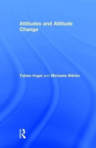 9781841696737: Attitudes and Attitude Change (Social Psychology: A Modular Course)