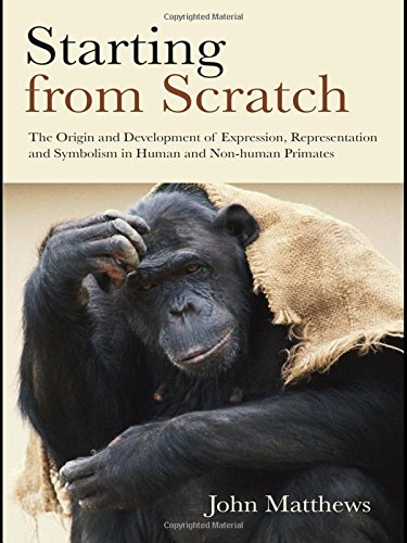 9781841696898: Starting from Scratch: The Origin and Development of Expression, Representation and Symbolism in Human and Non-Human Primates