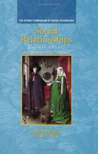 9781841697154: Social Relationships: Cognitive, Affective and Motivational Processes (Sydney Symposium of Social Psychology)