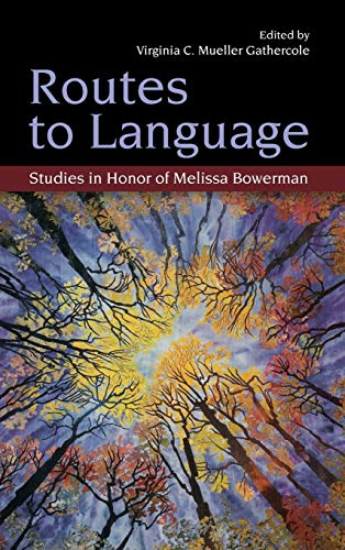 9781841697161: Routes to Language: Studies in Honor of Melissa Bowerman (Psychology Press Festschrift Series)