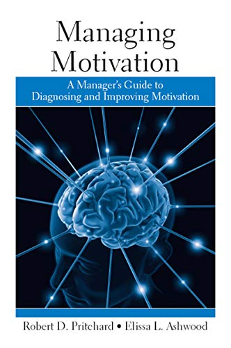 9781841697895: Managing Motivation: A Manager's Guide to Diagnosing and Improving Motivation