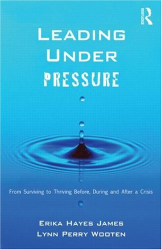 9781841697901: Leading Under Pressure: From Surviving to Thriving Before, During, and After a Crisis