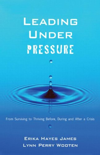 9781841697918: Leading Under Pressure: From Surviving to Thriving Before, During, and After a Crisis