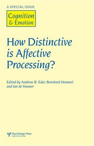 How Distinctive is Affective Processing?: A Special Issue of Cognition and Emotion: Houwer, Jan De