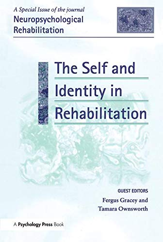 9781841698632: The Self and Identity in Rehabilitation: A Special Issue of Neuropsychological Rehabilitation (Special Issues of Neuropsychological Rehabilitation)